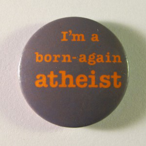 A photo of art 'Born Again Athiest'